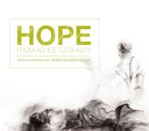 Anna Razumovskaya - Hope: From Ashes to Beauty