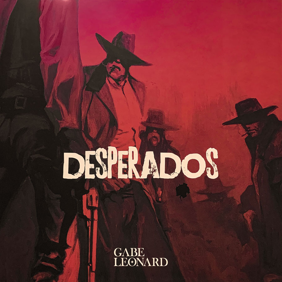 Desperados Series Art Book By The Cinematic Artist Gabe Leonard Art Leaders Gallery And Custom Framing
